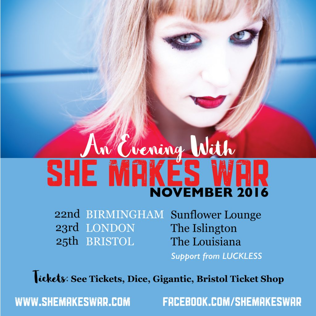 An Evening with She Makes War - this week in Birmingham, London and Bristol